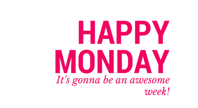 happy-monday-its-gonna-be-an-awesome-week